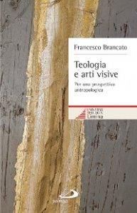 Copertina di 'Teologia e arti visive'