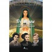Tre donne unite dalla Vergine della Rivelazione. Luigina Sinapi. Suor Raffaella Somma. Madre Prisca Mormina. - Missionarie della Divina Rivelazione