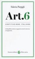Costituzione italiana: articolo 6. La Repubblica tutela con apposite norme le minoranze linguistiche - Piergigli Valeria