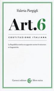 Copertina di 'Costituzione italiana: articolo 6. La Repubblica tutela con apposite norme le minoranze linguistiche'