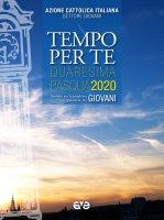 Tempo per te. Quaresima e Pasqua 2020 - Azione Cattolica Italiana. Settore Giovani