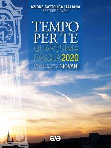 Copertina di 'Tempo per te. Quaresima e Pasqua 2020'