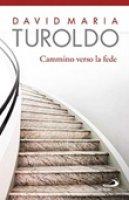 Cammino verso la fede - David M. Turoldo