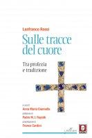 Sulle tracce del cuore - Lanfranco Rossi
