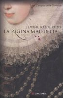 La regina maledetta - Jeanne Kalogridis