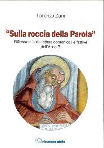 Copertina di 'Sulla roccia della parola. Riflessioni sulle letture domenicali e festive dell'anno B'