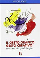 Il gesto grafico gesto creativo - Boille Nicole