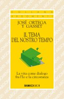 Il tema del nostro tempo - José Ortega y Gasset