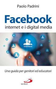 Copertina di 'Facebook internet e i digital media'