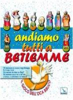 Andiamo tutti a Betlemme. Il gioco dell'oca biblico - Vitali Franca