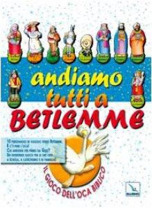 Copertina di 'Andiamo tutti a Betlemme. Il gioco dell'oca biblico'