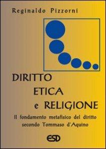 Copertina di 'Diritto, etica e religione. Il fondamento metafisico del diritto secondo Tommaso d'Aquino'