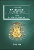 Un sentiero tra gli stemmi. Vol. IV - Pietro Pontieri