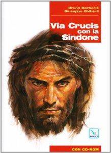 Copertina di 'Via Crucis con la Sindone. Con CD-ROM'