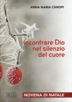Incontrare Dio nel silenzio del cuore - Anna Maria Cànopi