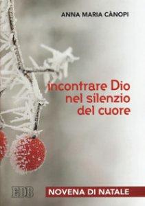Copertina di 'Incontrare Dio nel silenzio del cuore'