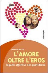 Copertina di 'L'Amore oltre l'eros'