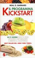 Il programma Kickstart. In 21 giorni riduci il peso, acceleri il metabolismo e abbassi il colesterolo - Barnard Neal D.