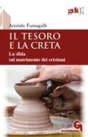 Il tesoro e la creta - Aristide Fumagalli