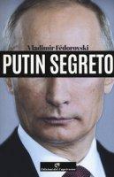 Putin segreto - Fédorovski Vladimir