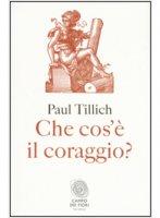 Che cos'è il coraggio? - Paul Tillich