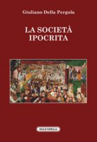 La società ipocrita - Della Pergola Giuliano