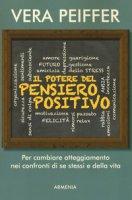 Il potere del pensiero positivo - Peiffer Vera