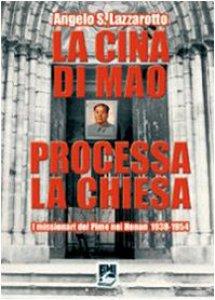 Copertina di 'La Cina di Mao processa la Chiesa. I missionari del Pime nel Henan 1938-1954'