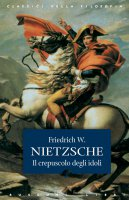 Il crepuscolo degli idoli - Friedrich W. Nietzsche