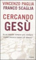 Cercando Ges� - Paglia Vincenzo, Scaglia Franco