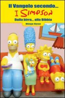 Il Vangelo secondo... I Simpson. Dalla birra... alla Bibbia - Goso Diego