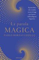 La parola magica - Borzacchiello Paolo