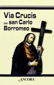 Copertina di 'Via crucis con San Carlo Borromeo'