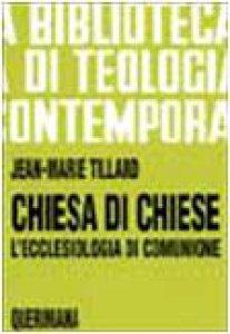 Copertina di 'Chiesa di Chiese. L'ecclesiologia di comunione (BTC 059)'