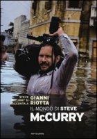 Il mondo di Steve McCurry. Ediz. illustrata - McCurry Steve, Riotta Gianni