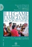Il legame famigliare del popolo di Dio - Vincenzo Paglia, Miguel Yánez, Luca Bressan, Pierangelo Sequeri
