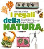 I regali della natura - Arendt Helena