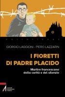 I fioretti di padre Placido - Giorgio Laggioni, Piero Lazzarin