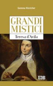 Copertina di 'Grandi mistici. Teresa d'Avila'
