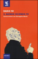 Il mondo secondo Fo. Conversazione con Giuseppina Manin - Fo Dario, Manin Giuseppina