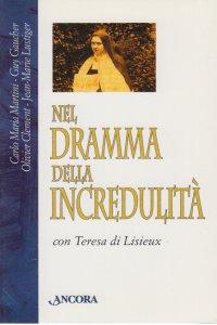 Copertina di 'Nel dramma della incredulità con Teresa di Lisieux'