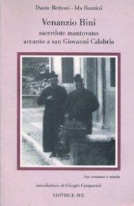 Copertina di 'Venanzio Bini. Sacerdote mantovano accanto a San Giovanni Calabria'