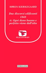 Copertina di 'Due discorsi edificanti, 1843. II: Ogni dono buono e perfetto viene dall'alto.'