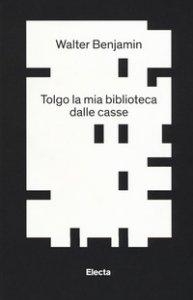 Copertina di 'Tolgo la mia biblioteca dalle casse'
