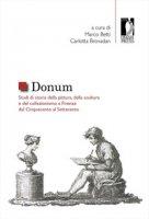 Donum. Studi di storia della pittura, della scultura e del collezionismo a Firenze dal Cinquecento al Settecento