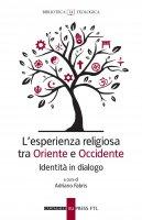 L'esperienza religiosa tra Oriente e Occidente - AA.VV.