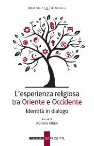 Copertina di 'L'esperienza religiosa tra Oriente e Occidente'