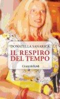 Il respiro del tempo - Sanarica Donatella