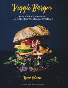 Copertina di 'Veggie burger. Ricette straordinarie per hamburger nutrienti a base vegetale'