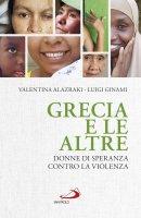 Grecia e le altre - Luigi Ginami , Valentina Alazraki